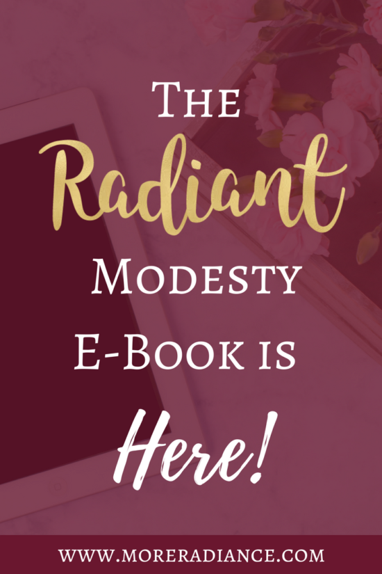 The Radiant Modesty E-Book is Here | More Radiance Blog | Modesty | Modest Fashion | Modest Outfits | What is Modesty | How to dress modestly