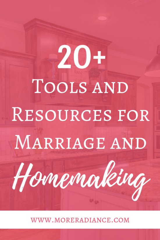 The Best Tools and Resources for Marriage and Homemaking - Biblical homemaking - tips for newlyweds - marriage advice - homemaking tools