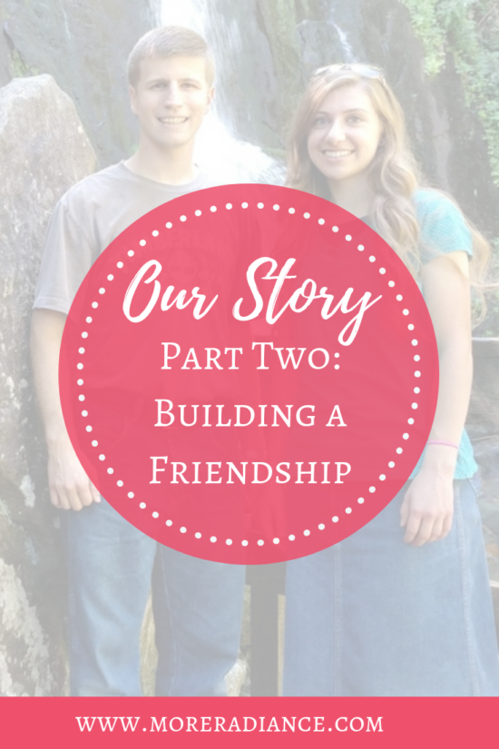 Our Story: Building a Friendship {Part Two}