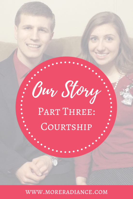 Our Story: Courtship {Part Three}