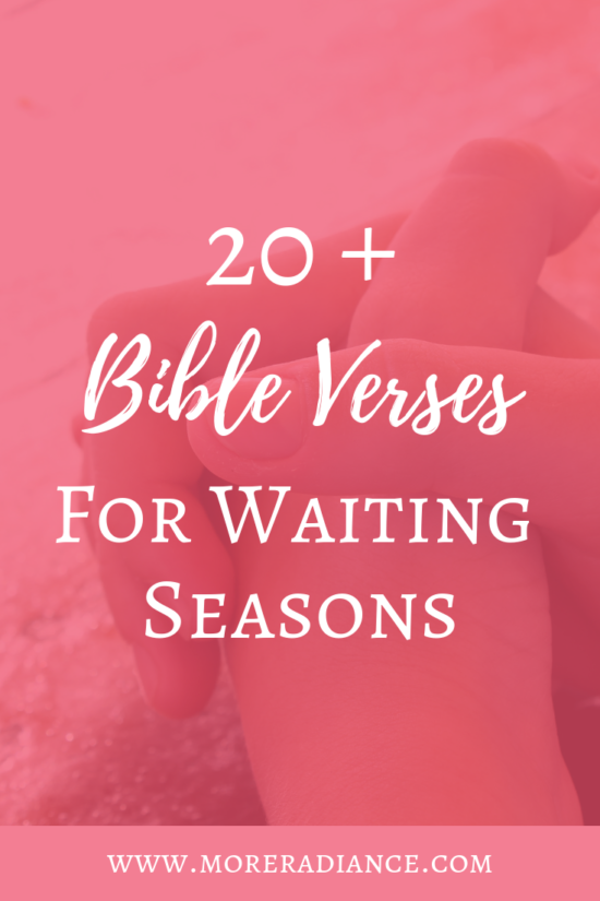 20+ Bible Verses for Waiting Seasons - Are you in a season of waiting? Do you need patience? Here is a list of Bible verses on waiting to encourage and strengthen your heart.