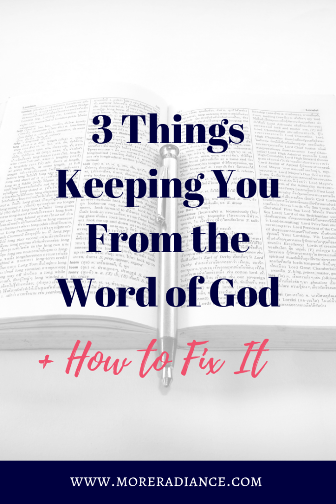 3 Things Keeping You From the Word of God + How to Fix It | Encouragement for Christian Women | Bible Study Tips | Women's Bible Study | Blogs for Christian Women | How to Grow Your Faith | Daily Devotions | How to Study the Bible | Time in the Word
