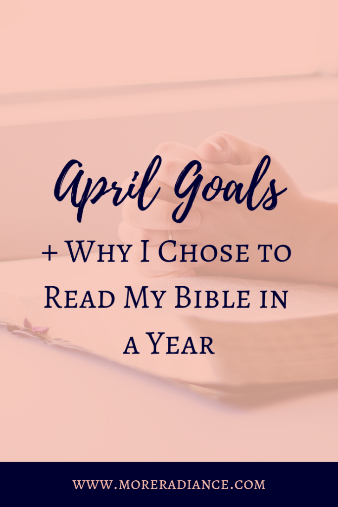 April Goals + Why I Chose to Read My Bible in a Year | Encouragement for Christian Women | Powersheets Goals | Bible Reading Plan | Read the Bible in a Year | God's Word | Women of the Word